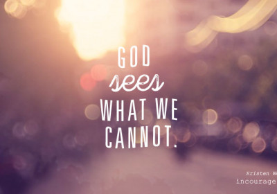 God sees what I can't!
