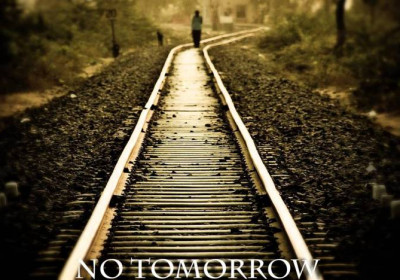 When There Is No Tomorrow