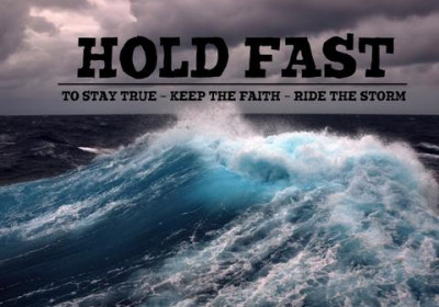 STAND FIRM - HOLD FAST!