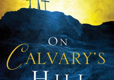 ON CALVARY'S HILL - Lenten series