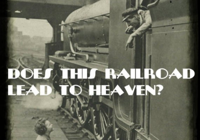 Does this Railroad Lead to Heaven?#